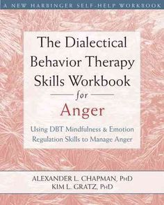 Do you struggle with anger? Is it hurting your relationships and holding you back from living the life you want? This book offers powerful, proven-effective dialectical behavioral therapy (DBT) skills