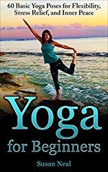 21 Best Yoga Books for Beginners to Uplift Your Mind and Spirit Yoga for Beginners: 60 Basic Yoga Poses for Flexibility, Stress Relief, and Inner Peace by Susan Neal One of the 21 Best Yoga Books for Basic Yoga Poses, Cool Yoga Poses, Yoga Fitness, Fitness Tips, Yoga Chants, Yoga Words, Spirit Yoga, Best Meditation, Yoga Posen