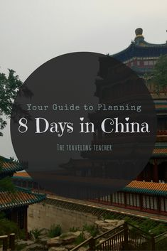 8 Days in China – The Traveling Teacher