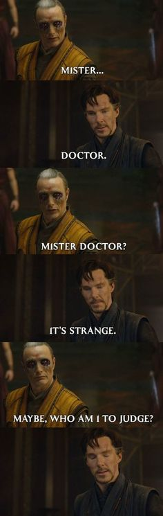 Okay this post makes me want to rewatch Doctor Strange, now that I have watched the Hannibal Series. (Not that I needed one beyond Benedict) i just read it with Hannibal in mind and laughed a little too loud for a little too long