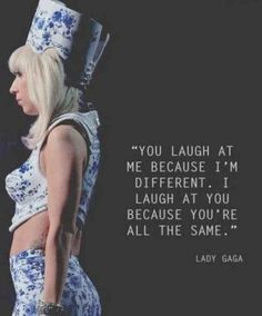 On perspective: | 17 Of The Most Inspirational Things Lady Gaga Has Ever Said