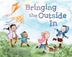 I can't get enough of children's books that promote outdoor play. That combination – reading books & a love of nature – warms my heart. Bringing the Outside In by Mary M…