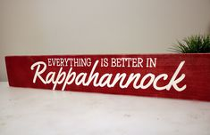 Everything is better in Rappahannock! Painted Wood Signs, Custom Wood Signs, Personalized Signs, Custom Paint, Painting On Wood, Wood Art, Sweet Home, River, Vacation