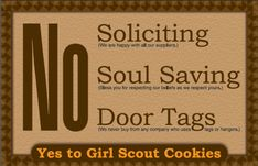Free Printable: Say YES to Girl Scout Cookies and NO to sales people soliciting or folks coming by your office to preach, and please dont leave a call tag on my door…….