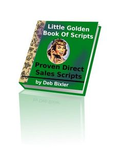 Direct sales Little Golden Book Of Scripts -  Word choices for party plan consultants:  hostess coaching, recruiting, increase sales, voice mail messages and more! http://www.createacashflowshow.com/scripts/
