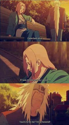 """Naruto » <3 » Moment   """"Come back alive. If I was to lose you too, I would..."""" """"You'd cry for me? I'm so honored!""""   #tsunade #jiraiya #jiratsun ~Jiraiya's one of those characters who I thought would never die, but..."""