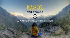 Kasol and Around - 11 Hippie Destinations in the Himalayas, India Cool Places To Visit, Places To Travel, Travel Destinations, India Travel Guide, India Tour, Plan Your Trip, Trip Advisor, Travel Inspiration, Tours