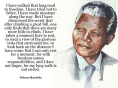 """""""I have walked that long road to freedom...."""""""