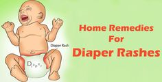 Is uncomfortable diaper rash is troubling your baby? Use effective Home Remedies for Diaper Rashes today to treat the issue instantly!