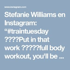 "Stefanie Williams en Instagram: ""#traintuesday 👊🏽💪🏽Put in that work 💪🏽👊🏽💥full body workout, you'll be surprised how much this workout hits your core 🔥🔥 give it a go. I used a…"""