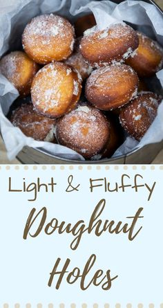 Light & Fluffy Doughnut Holes. Just pop them in your mouth one after the other!