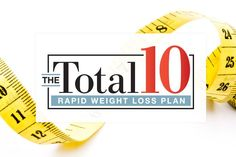 The Total 10 Rapid Weight-Loss Plan: Rethink the way you approach weight loss once and for all with Dr. Oz's 2015 plan!