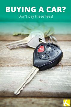 Fees You Should Never Pay When Buying a Car