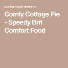 Comfy Cottage Pie - Speedy Brit Comfort Food