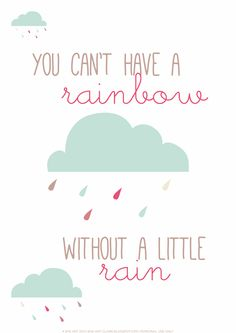 """you can't have a rainbow without a little rain"" quote {free printable} 