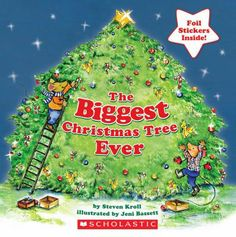 The Biggest Christmas Tree Ever by Steven Kroll. E HOLIDAY KRO
