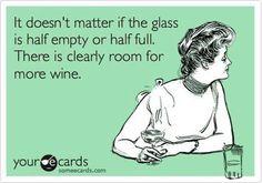 My Glass Needs More Wine - http://funnypicturequotes.com/my-glass-needs-more-wine/