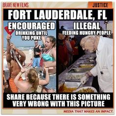 What's wrong with liberal America...90 year old Arnold Abbott arrested for feeding the homeless, but Florida Luuuuvs all those publicly drunken, puking, naked co-eds :/