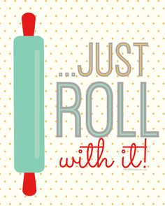 FREE printable kitchen quote art: Just Roll With It! #Free #Kitchen