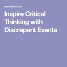 Inspire Critical Thinking with Discrepant Events