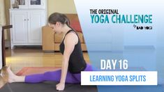 Original Yoga Challenge Day 16: Learning Yoga Splits | Bad Yogi Blog | Bloglovin'