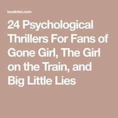 24 Psychological Thrillers For Fans of Gone Girl, The Girl on the Train, and Big Little Lies