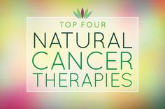 top 4 natural alternative cancer treatments that one should consider if they receive a cancer diagnosis. Cancer treatment today adds more toxicity to an already sick body, increasing the chances of relapse, even if they are lucky enough to survive chemo and radiation. There are very effective natural treatments that do not destroy the health of the patient and very effectively heal the disease.