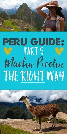 Peru Travel Guide Part 5: Machu Picchu: