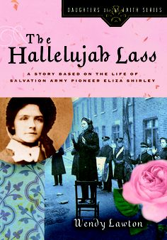 Hallelujah Lass-- the story of the life of young Salvation Army Pioneer, Eliza Shirley