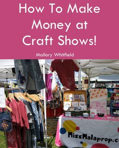 How to Make Money at Craft Shows - Art Market and Craft Fair Tips & Tricks. Learn about more of my craft show must haves at MissMalaprop.com