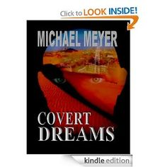 Take a look at COVERT DREAMS, an international thriller that moves from Munich to the burning sands of Arabia.