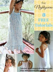 Rose & Ruffle: Little Girl's Free Nightgowns Tutorials