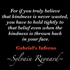 Kindness is Never Wasted by Gel @Gelytayz @SRFansFilipino SR's Blog Post: Tuesday, August 30, 2011 Kindness is never wasted http://www.sylvainreynard.com/2011/08/kindness-is-never-wasted.html