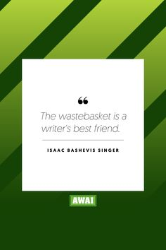 """""""The wastebasket is a writer's best friend."""" - Isaac Bashevis Singer  Get your creative juices flowing w/ AWAI writing prompts. Get writing prompts, copywriting training, freelance writing support, and more at awai.com!   #awai #writerslife #freelancewriting #copywriting #writing Writing Skills, Writing Prompts, Creative Writing Inspiration, Isaac Bashevis Singer, Freelance Writing Jobs, Writing Assignments, New Career, Writing Quotes, Financial Goals"""