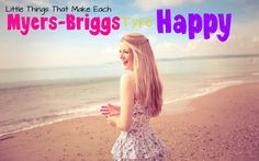 Spot On!! :D What Makes Each Myers-Briggs Type Happy // INTJ // INFJ // INFP // INTP