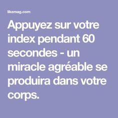 Appuyez sur votre index pendant 60 secondes - un miracle agréable se produira dans votre corps. Le Mal A Dit, Miracle, Tips & Tricks, Index, Facial Skin Care, Fitness, Affirmations, Massage, Positivity