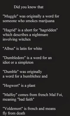 """Did you also know that we should be pronouncing it as """"Voldemor"""", not Voldemort, because it is French."""