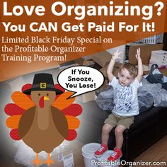 If you LOVE to organize and are thinking of becoming a professional organizer, the Profitable Organizers are having a HUGE Black Friday sale on their training program. Go here NOW and see the video that shows you what you get!