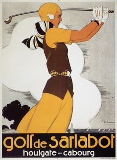 Poster by René Vincent, 1930, Golf de Sarlabot, Houlgate-Cabourg, Normandie, France. #Female #Golf #Modern #ArtDeco #Affiche