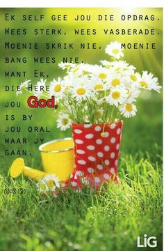 Die Here jou God is oral by jou waar jy gaan. Prayer Verses, Scripture Verses, Bible, Evening Greetings, Goeie More, Afrikaans Quotes, Inspirational Qoutes, Thy Word, Prayer Board