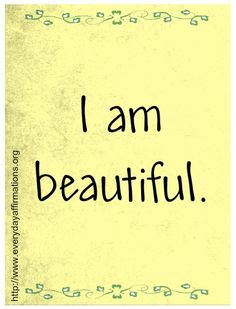I am beautiful. Everyday Affirmations for Daily Positivity Birth Affirmations, Morning Affirmations, Affirmations Success, Healthy Affirmations, Positive Thoughts, Positive Vibes, Positive Quotes, Positive Mindset, Me Quotes