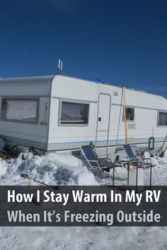 How I Stay Warm In My RV When It's FREEZING Outside