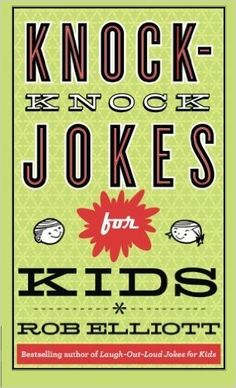 Knock-Knock Jokes for Kids: Rob Elliott: 9780800788223: AmazonSmile: Books