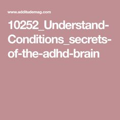10252_Understand-Conditions_secrets-of-the-adhd-brain Adhd Brain, The Secret, Conditioner