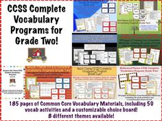 All Grade Two CCSS Vocab Programs for ELA and Math (both included in the set) are finished in all 8 themes!  185 pages, which includes vocab cards, large posters to display, a customizable choice board, and 50 Vocabulary activities!  Wow!  $4.50  http://www.theorganizedclassroomblog.com/index.php/ocb-store/view_category/23-ccss-complete-vocabulary-programs