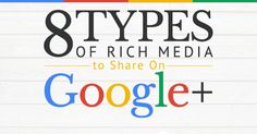 8 Types of rich media to share on Google+   Here are 8 ways to attract and engage your Google+ visitors with a variety of rich media content!