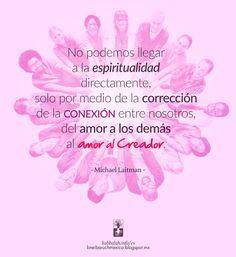 Cabalá Auténtica Bnei Baruch México - Kabbalah Mexico: Del amor a los demás al amor al Creador #Amor #Conexion #Unidad #Kabbalah #Cabala #FrasesDeAmor #FrasesDeConexion #FrasesDeCabala