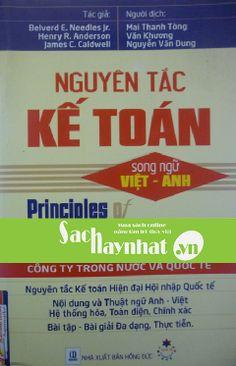 Nguyên Tắc Kế Toán-Song Ngữ Việt Anh là một cuốn sachhay của Belverd E. Needles Jr