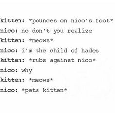Because it's a cute kitten and he loves you Neeks