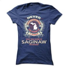 Never underestimate the power of a woman who was born i - #sweatshirt hoodie #couple sweatshirt. MORE INFO => https://www.sunfrog.com/States/Never-underestimate-the-power-of-a-woman-who-was-born-in-Saginaw-michigan-Ladies.html?68278